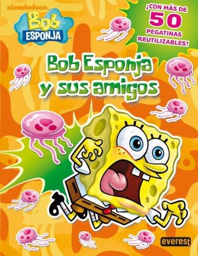 Bob Esponja y sus amigos: pegatinas (Libros singulares)