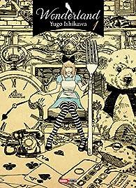 Wonderland, tome 1 par Yugo Ishikawa