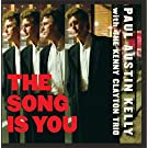 The Song is You by Paul Austin Kelly and Kenny Clayton Trio