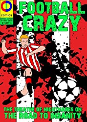 Football Crazy: Blades Graphic Novel (Surreal Murder Mystery Book 3)