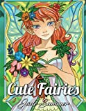 Cute Fairies: An Adult Coloring Book with Adorable Fairy Girls, Magical Forest Animals, and Relaxing Fantasy Scenes (Coloring Books for Women)