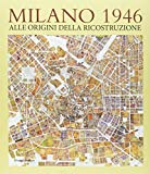Milano 1946. Ediz. illustrata