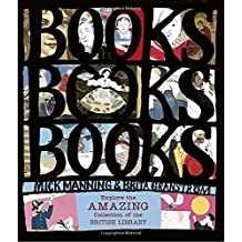 Books! Books! Books! Explore the Amazing Collection of the British Library