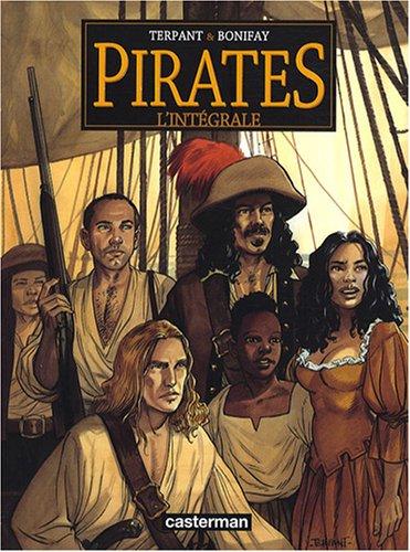 Pirates l'Intégrale : Un autre monde ; Bonne Espérance ; Les Naufrageurs ; Paloma ; Jusqu'au bout du rêve