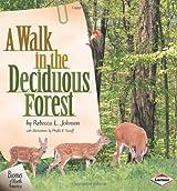 A Walk in the Deciduous Forest (Biomes of North America (Carolrhoda)) by Rebecca L. Johnson (2000-11-06)