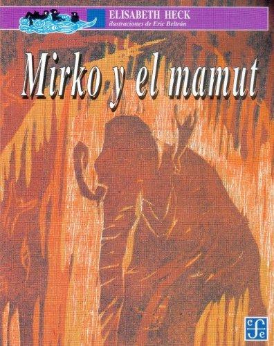 Mirko y El Mamut (A la Orilla del Viento)