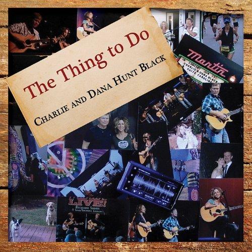 Thing to Do by Charlie Hunt Black & Dana Hunt