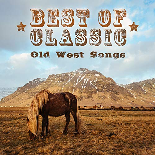 Best of Classic Country: Old West Songs
