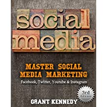 Social Media: Master Social Media Marketing - Facebook, Twitter, Youtube & Instagram (Social Media, Social Media Marketing, Facebook, Twitter, Youtube, Instagram, Pinterest) (English Edition)