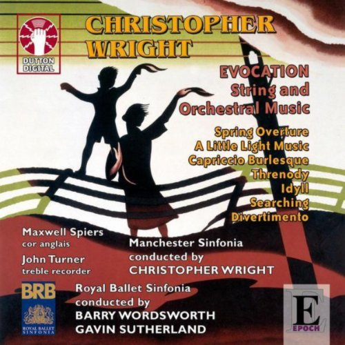 Christopher Wright: Evocation - String and Orchestral Music