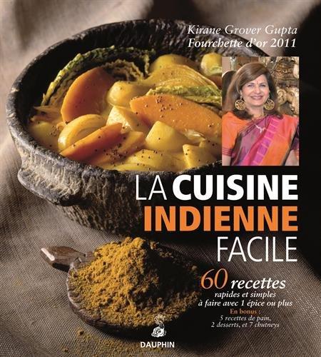 La cuisine indienne facile par Kirane Grover Gupta