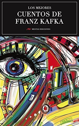 Los mejores cuentos de Franz Kafka por FRANZ KAFKA