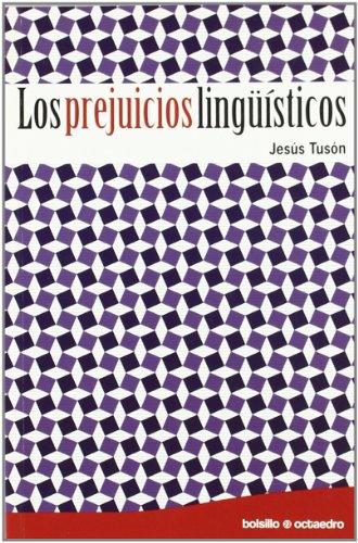 Los prejuicios lingüísticos por Jesús Tusón