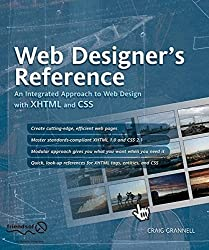 Web Designer's Reference: An Integrated Approach to Web Design with XHTML and CSS by Craig Grannell (2005-09-15)