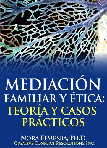Mediación familiar y ética: teoría y casos prácticos (Mediacion y Cambio Social)