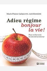 ADIEU REGIME, BONJOUR LA VIE Broché