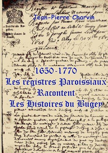 1650-1770, les registres paroissaux racontent les histoires du Bugey
