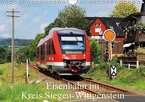 Eisenbahn im Kreis Siegen-Wittgenstein (Wandkalender 2017 DIN A4 quer): Die Eisenbahn im Kreis Siegen-Wittgenstein präsentiert in 12 Bildern aus den 4 Jahreszeiten (Monatskalender, 14 Seiten)