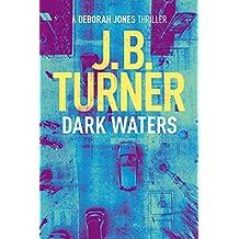 Dark Waters: A Deborah Jones Thriller (Deborah Jones Crime Thriller Series Book 2)