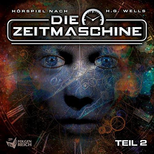 H. G. Wells – Die Zeitmaschine (Teil 2)