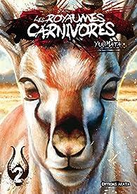 Les Royaumes Carnivores, tome 2 par Yui Hata