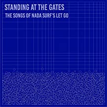 Standing at the Gates: the Songs of Nada Surf