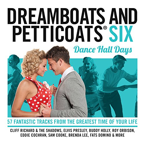 Dreamboats and Petticoats 6 - ...