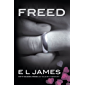 Freed: Fifty Shades Freed as Told by Christian (Fifty Shades as Told by Christian Book 3) (English Edition)