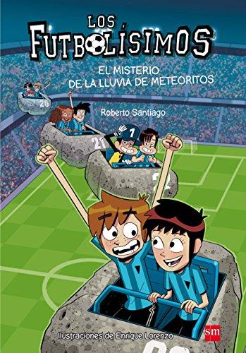 Los Futbolísimos. El misterio de la lluvia de meteoritos por Roberto Santiago