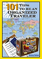101 Tips to Be An Organized Traveler (English Edition)