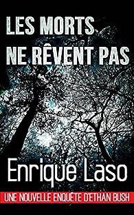 Ethan Bush, tome 2 : Les morts ne rêvent pas par Enrique Laso