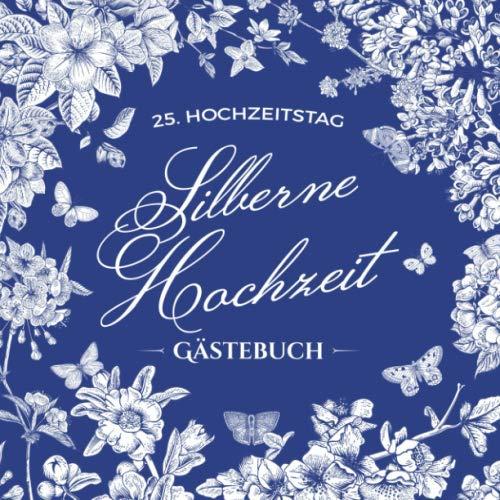 25. Hochzeitstag ~ Silberne Hochzeit ~ Gästebuch: Deko zur Feier der  Silberhochzeit - 25 Jahre - Buch mit Einleitungstext vom Hochzeitspaar -  Für ... ...