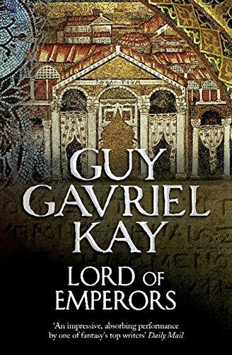 Lord of Emperors por Guy Gavriel Kay