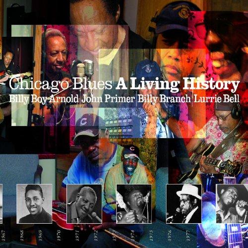 Chicago blues : a living history / Billy Boy Arnold, John Primer, Billy Branch, Lurrie Bell... [et al.] | Arnold, Billy Boy - Harmonica