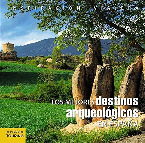 Los mejores destinos arqueológicos en España (Inspiración Viajera) por Anaya Touring