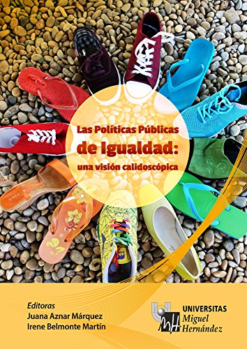 Las Políticas Públicas de Igualdad: una visión calidoscópica