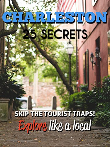 charleston-sc-25-secrets-the-locals-travel-guide-for-your-trip-to-charleston-south-carolina-skip-the