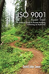 ISO 9001 Audit Trail: A Practical Guide to Process Auditing Following an Audit Trail