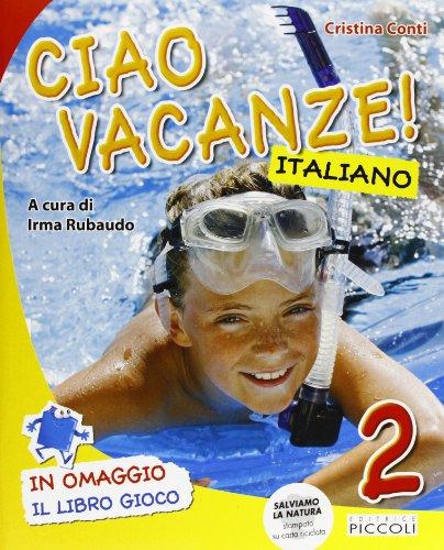 Ciao vacanze! Italiano. Per la 2ª classe elementare