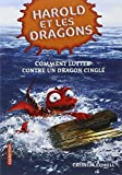 harold et les dragons tome 6 comment lutter contre un dragon cingl?? 1 2 by cressida cowell 15 may 2013 paperback
