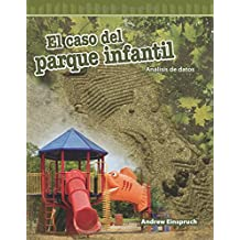 El Caso del Parque Infantil (the Jungle Park Case) (Spanish Version) (Nivel 5 (Level 5)): Analisis de Datos (Analyzing Data) (Mathematics Readers)