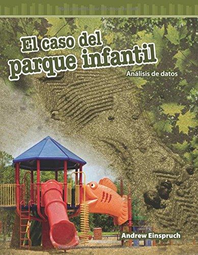 El Caso del Parque Infantil (the Jungle Park Case) (Spanish Version) (Nivel 5 (Level 5)): Analisis de Datos (Analyzing Data) (Mathematics Readers) por Andrew Einspruch