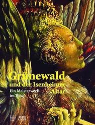Grünewald und der Isenheimer Altar : Ein Meisterwerk im Blick
