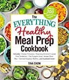 The Everything Healthy Meal Prep Cookbook: Includes: Chicken Primavera * Rosemary Almond-Crusted Pork Tenderloin * Thai Pumpkin Soup * Korean Short Ribs ... Muffins ... and hundreds more! (Everything®)