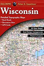 Wisconsin - Delorme 7t (Wisconsin Atlas & Gazetteer)