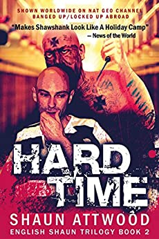 Hard Time: New Edition (English Shaun Trilogy Book 2) by [Attwood, Shaun]