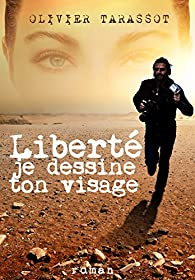 Liberté je dessine ton visage par Olivier Tarassot