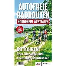 Autofreie Radrouten NRW: 50 Touren über Uferwege und ehemalige Bahntrassen