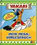 Yakari. Mein Mega-Vorlesebuch - Judith Hüller