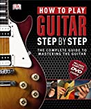 #4: How to Play Guitar Step by Step: The Complete Guide to Mastering the Guitar (Step By Step Book & DVD)